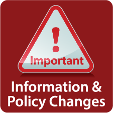 Important Information and Policy Changes